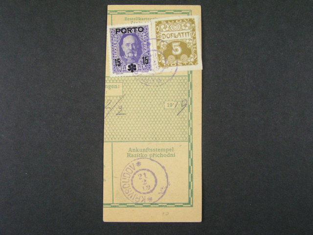 ústřižek pošt. průvodky frank. na přední straně pestrou frankaturou rak. zn. a na zadní straně použitá výpl. zn. č. 8,  jako doplatní s raz. GÜNTERSDORF 21.2.19 a ústřižek pošt. průvodky frank. na přední straně zn. P č. 24 (Mi. 223) s identifikačním perfinem a raz. KARLÍN 19.2.19, na zadní stra. dofrank. zn. PDL 28 (Mi. P 61) a DL 1 s raz. KŘIVOSUDOV 21.2.19